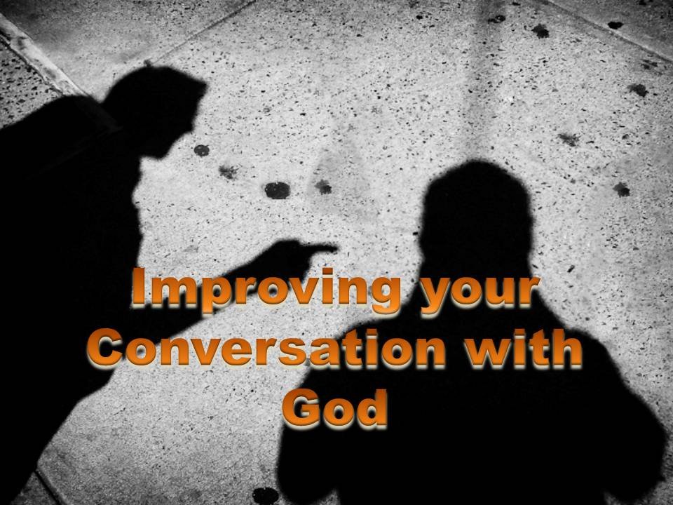 Improving your conversation with God
