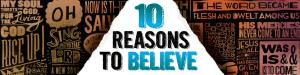 10 Reasons to believe 1